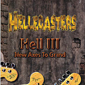 Hell 3: New Axes to Grind by Hellecasters