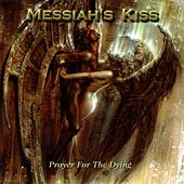 Prayer for the Dying by Messiah's Kiss