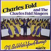 I'll Be with You Always by Charles Fold/GMWA...