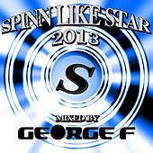 Spinn Like Star 2013 Mixed By George F - EP von Various Artists