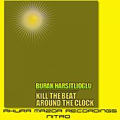 Kill The Beat - Single by Burak Harsitlioglu