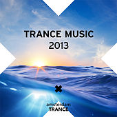 Trance Music 2013 - EP by Various Artists