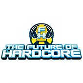 The Future Of Hardcore Best Tracks Of 2013 - EP by Various Artists