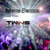 Twins (feat. Ellee) by Martin Eriksson
