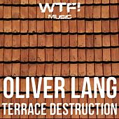 Terrace Destruction by Oliver Lang