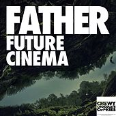 Future Cinema - Single by Father
