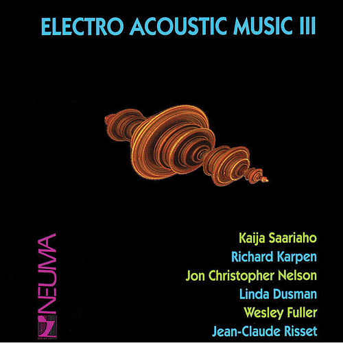 Electro Acoustic Music, Vol. III by Various Artists
