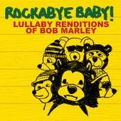 Rockabye Baby! Lullaby Renditions Of Bob Marley by Rockabye Baby!