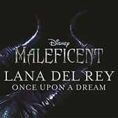 Once Upon a Dream by Lana Del Rey