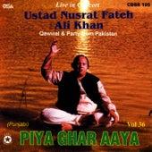 Piya Ghar Aaya Vol. 36 by Nusrat Fateh Ali Khan