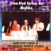 Jitna Diya Sarkar Ne Mujhko by Sabri Brothers