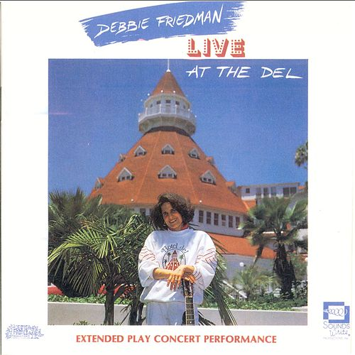 Live At The Del by Debbie Friedman