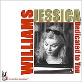 Dedicated To You by Jessica Williams