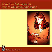 Live! At Maybeck Studio 2001 by Jessica Williams
