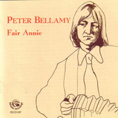 Fair Annie & Peter Bellamy by Peter Bellamy