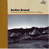 Anatomy Of A South Afr. Village by Dollar Brand