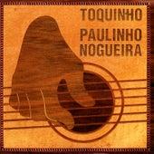 Toquinho E Paulinho Nogueira by Toquinho