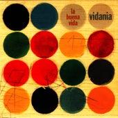 Vidania by La Buena Vida