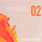 Fresh Tunes 02: For Your Working Pleasure by Various Artists
