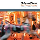 McDougall Tango by San Telmo Lounge