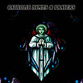 Catholic Hymns & Prayers by Hits Unlimited