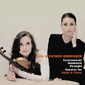 Szymanowski, Hindemith & Respighi: Sonatas for Violin and Piano by Lea Birringer
