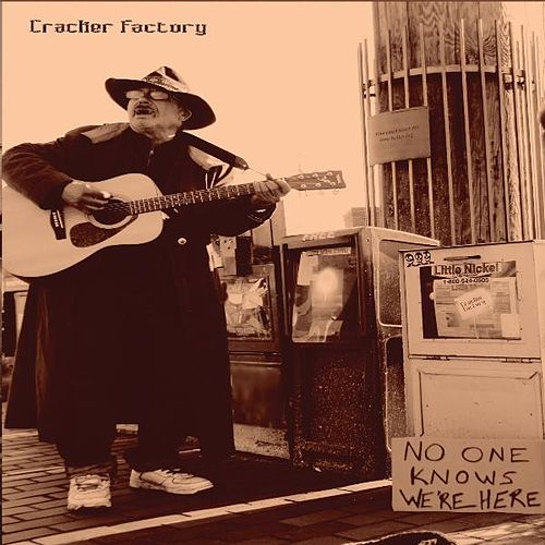 No One Knows We're Here by Cracker Factory
