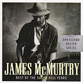 Americana Master Series: Best Of The Sugar Hill Years by James McMurtry