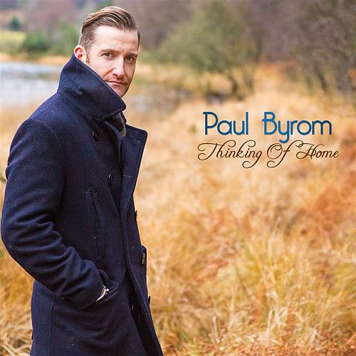 Thinking Of Home by Paul Byrom