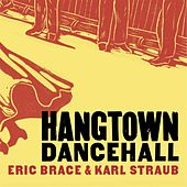 Hangtown Dancehall by Eric Brace