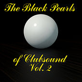 The Black Pearls of Clubsound, Vol. 2 by Various Artists