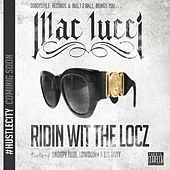 Ridin Wit The Locz (feat. Snoopy Blue, Lowdown & Big Doty) by Mac Lucci