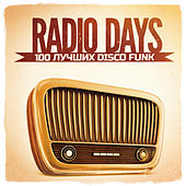 Radio Days, Vol. 1: 100 лучших Disco Funk хитов 60-х и 70-х von Various Artists