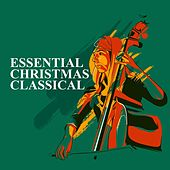 Essential Christmas Classical by Various Artists