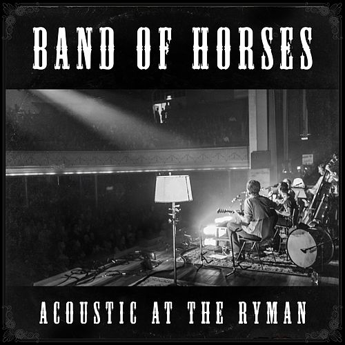 Acoustic at The Ryman (Live) by Band Of Horses