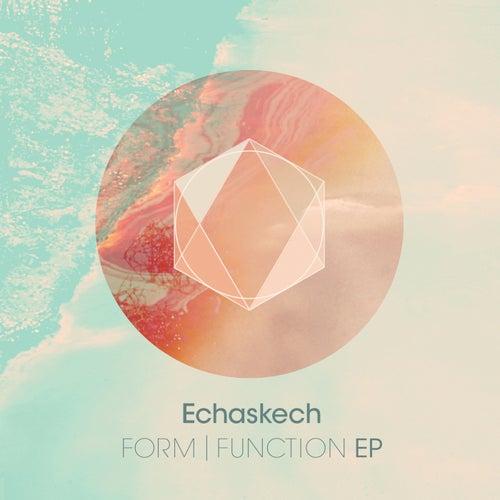 Form | Function EP von Echaskech