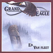 Grand Eagle by Ed Van Fleet