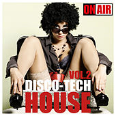 Disco-Tech House, Vol. 2 by Various Artists