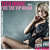 Tech House for the VIP Room, Vol. 2 (Extraordinary Unmixed Tracks) by Various Artists