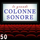 Le grandi colonne sonore (Cinema e TV) by Various Artists