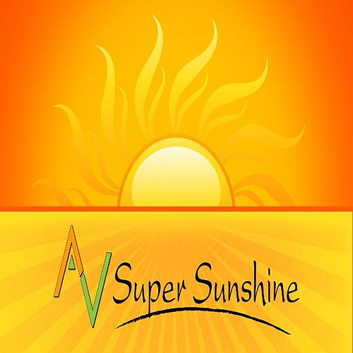 A V Super Sunshine by A V Super Sunshine