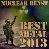 Nuclear Blast Presents: Best Metal 2013 by Various Artists