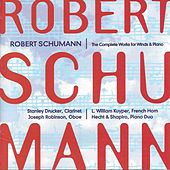 Robert Schumann: The Complete Works for Wind & Piano by Various Artists