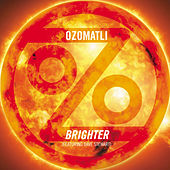 Brighter by Ozomatli