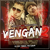 Vengan 2 (feat. Franco el Gorila) - Single by Trebol Clan