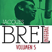 Jacques Brel Integral (1955-1962), Vol. 5/5 by Jacques Brel