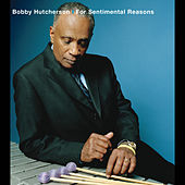 For Sentimental Reasons by Bobby Hutcherson