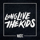Long Live the Kids - Single by We Are The In Crowd