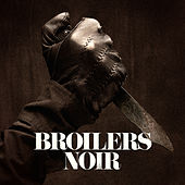 Noir by Broilers