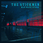 Man Made Stars by The Stickmen
